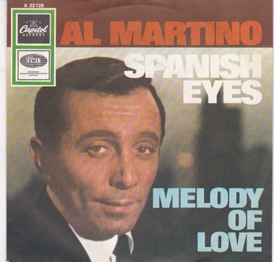 Al Martino - Spanish eyes + Melody of love (Vinylsingle)