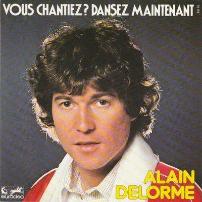 Alan Delorme - Vous Chantiez? Dansez Maintenant + Laisse Pas Tomber Le Chanteur Crooner (Vinylsingle)