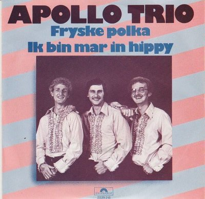 Apollo Trio - Fryske Polka + Ik Bin Mar In Hippy + Friese Polka (Vinylsingle)