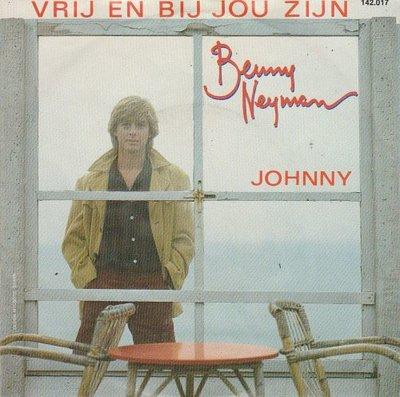 Benny Neyman - Vrij en bij jou zijn + Johnny (Vinylsingle)