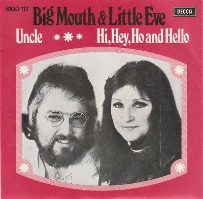 Big Mouth & Little Eve - Uncle + Hi. hey. ho and hello (Vinylsingle)