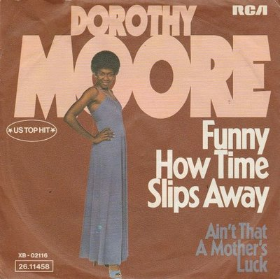 Dorothy Moore - Funny How Time Slips Away + Ain't That A Mother's Luck (Vinylsingle)
