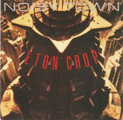 Eton Crop - Noisy town + (Rowdy rhythms) (Vinylsingle)