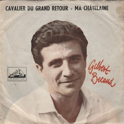 Gilbert Becaud - Cavalier Du Grand Retour + Ma Chatelaine (Vinylsingle)