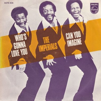 Imperials - Who's gonna love me + Can you imagine (Vinylsingle)