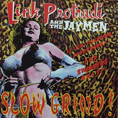 Link Protrudi And The Jaymen - Slow Grind! (Vinyl LP)