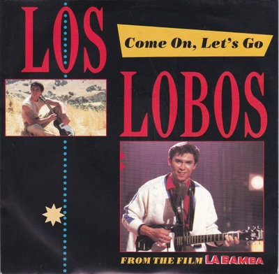 Los Lobos - Come on. let's go + Ooh! My head (Vinylsingle)