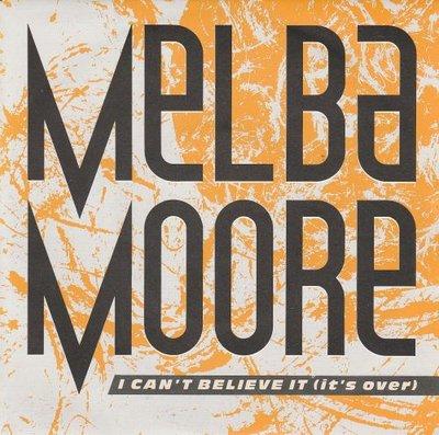Melba Moore - Can't Believe It + King Of My Heart (Vinylsingle)