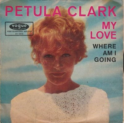 Petula Clark - My love + Where am I going (Vinylsingle)