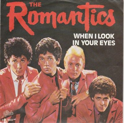 Romantics - When I look in your eyes + Hung on you (Vinylsingle)