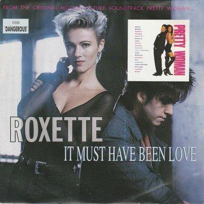 Roxette - It must have been love + Dangerous (Vinylsingle)