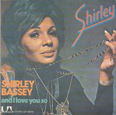Shirley Bassey - And I love you so + I don't know how to love him (Vinylsingle)