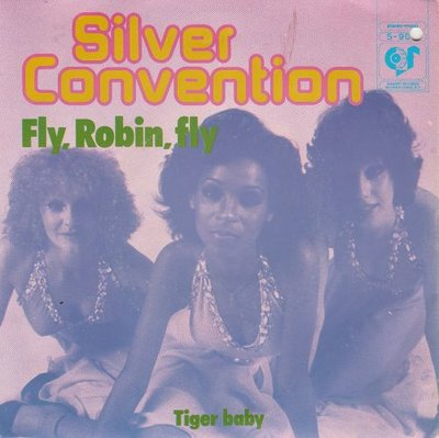 Silver Convention - Fly. Robin. Fly + Tiger baby (Vinylsingle)