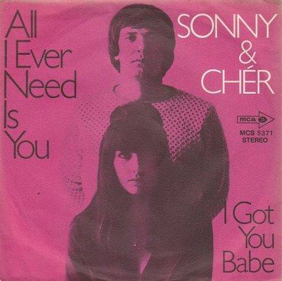 Sonny & Cher - All I Ever Need Is You + I Got You Babe (Vinylsingle)