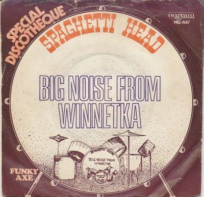Spaghetti Head - Big Noise From Winnetka + Funky Axe (Vinylsingle)