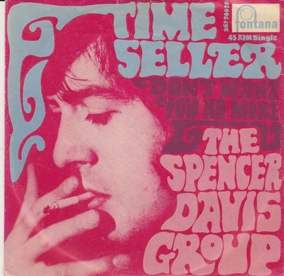 Spencer Davis Group - Time seller + Don't want you no more (Vinylsingle)