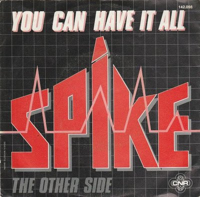Spike - You Can Have It All + The Other Side (Vinylsingle)