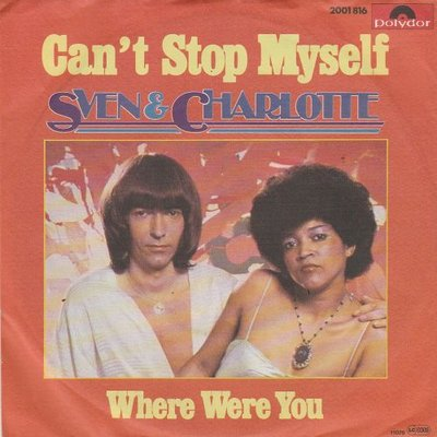 Sven & Charlotte - Can't Stop Myself + Where Were You (Vinylsingle)