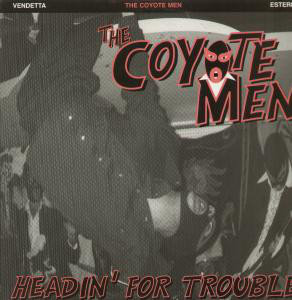 The Coyote Men - Headin' For Trouble (Vinyl LP)