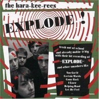 The Hara-Kee-Rees - Explode! (Vinyl LP)