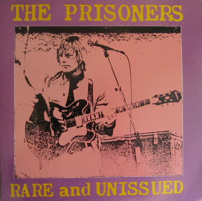 The Prisoners - Rare And Unissued (Vinyl LP)