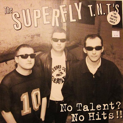 The Superfly T.N.T.'s - No Talent? No Hits!! (Vinyl LP)