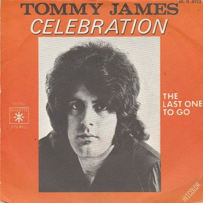 Tommy James - Celebration + The Last One To Go (Vinylsingle)