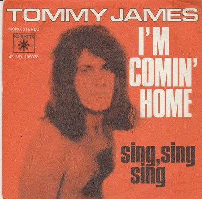 Tommy James - I'm comin' home + Sing, sing, sing (Vinylsingle)