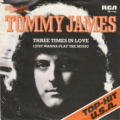 Tommy James - Three times in love + I just wanna play the music (Vinylsingle)