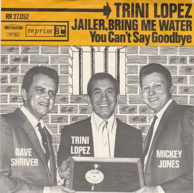 Trini Lopez - Jailer. bring me water + You can't say goodbye (Vinylsingle)