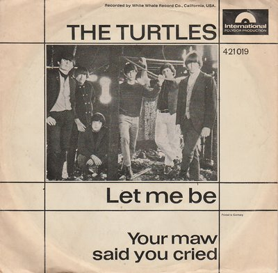 Turtles - Let Me Be + Your Maw Said You Cried (Vinylsingle)