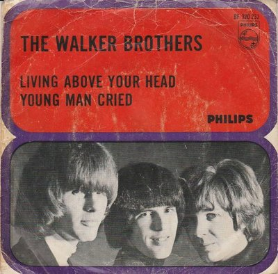 Walker Brothers - Living Above Your Head + Young Man Cried (Vinylsingle)