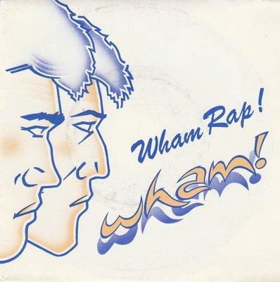 Wham - Wham Rap! + (Club mix) (Vinylsingle)