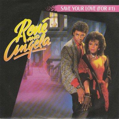 Rene & Angela - Save Your Love (For no 1) + (Instrumental) (Vinylsingle)