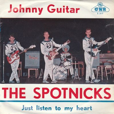 Spotnicks - Johnny Guitar + Just listen to my heartl (Vinylsingle)