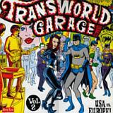 Various - Transworld Garage Scene Vol. 2 - Usa Vs. Europe! (Vinyl LP)