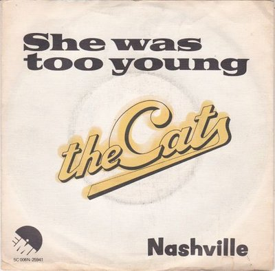 Cats - She was too young + Nashville (Vinylsingle)