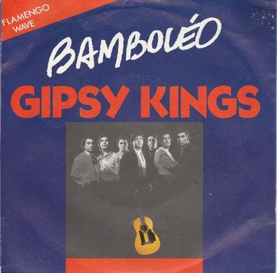 Gipsy Kings - Bamboleo + Quero saber (Vinylsingle)