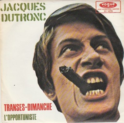 Jacques Dutronc - Transes-Dimanche + L'Opportuniste (Vinylsingle)