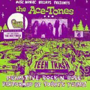 The Ace-Tones - Teen Trash Vol. 6 (Vinyl LP)