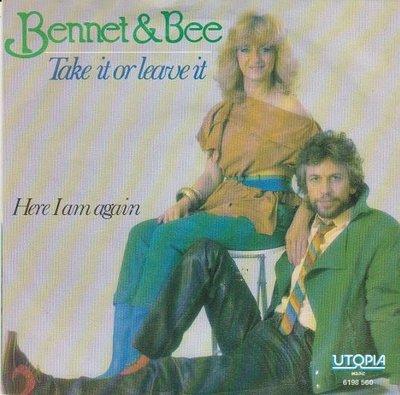 Bennet & Bee - Take it or leave it + Here I am again (Vinylsingle)