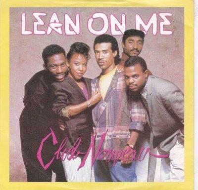 Club Nouveau - Lean on me + Pump it up (Vinylsingle)