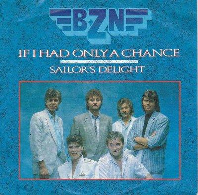 BZN - If I only had a chance + Sailor's delight (Vinylsingle)