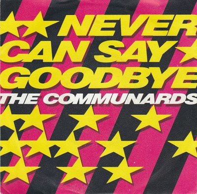 Communards - Never can say goodbye + 77. the great escape (Vinylsingle)