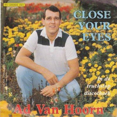 Ad van Hoorn - Close your eyes + In de truckstop discotheek (Vinylsingle)