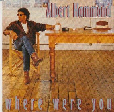 Albert Hammond - Where Were You + All I Desire (Vinylsingle)