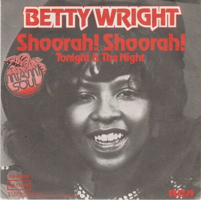Betty Wright - Shoorah! Shoorah! + Tonight is the night (Vinylsingle)