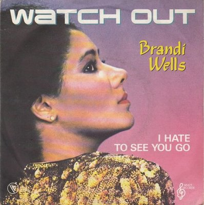 Brandi Wells - Watch Out + I Hate To See You Go (Vinylsingle)