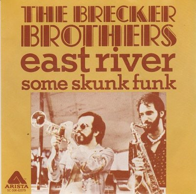 Brecker Brothers - East River + Some skunk funk (Vinylsingle)