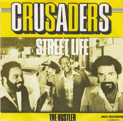 Crusaders - Street life + The Hustler (Vinylsingle)